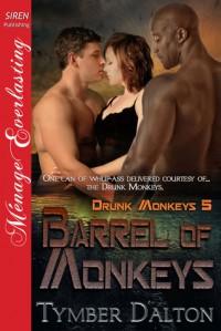 Barrel of Monkeys - Tymber Dalton