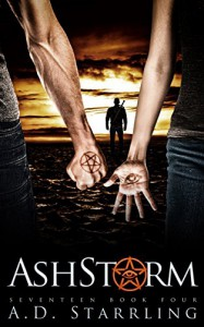 Ashstorm (A Seventeen Series Novel: An Action Adventure Thriller Book 4) - AD Starrling
