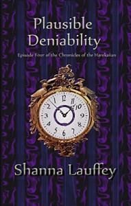 Plausible Deniability: Book Four of The Chronicles of the Harekaiian - Shanna Lauffey