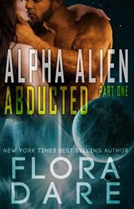 Alpha Alien: Abducted - Flora Dare