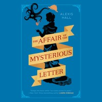 The Affair of the Mysterious Letter - Alexis Hall