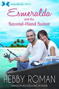 Esmeralda and the Second-Hand Suitor (Snowbirds Book 2) - Hebby Roman