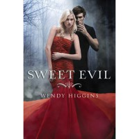 Sweet Evil (The Sweet Trilogy, #1) - Wendy Higgins