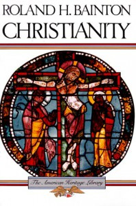 Christianity (American Heritage Library) - Roland H. Bainton