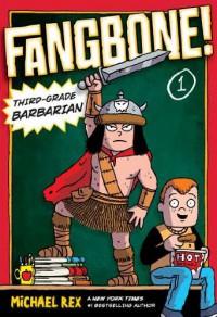 Fangbone! Third-Grade Barbarian - Michael Rex