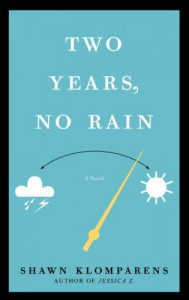 Two Years, No Rain - Shawn Klomparens