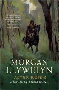After Rome: A Novel of Celtic Britain - Morgan Llywelyn