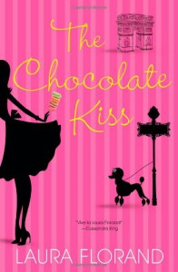 The Chocolate Kiss - Laura Florand