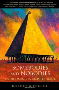Somebodies and Nobodies: Overcoming the Abuse of Rank - Robert W. Fuller
