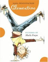 Clementine - Marla Frazee, Sara Pennypacker