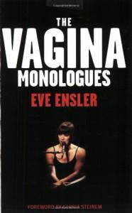 The Vagina Monologues - Eve Ensler, Gloria Steinem