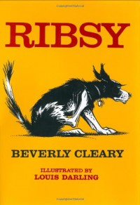 Ribsy - Beverly Cleary, Tracy Dockray, Louis Darling