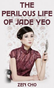 The Perilous Life of Jade Yeo - Zen Cho