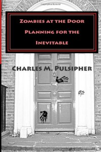 Zombies at the Door, Planning for the Inevitable: 1 - Charlie Pulsipher