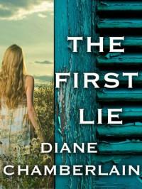 The First Lie - Diane Chamberlain