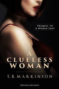 A Clueless Woman (A Woman Lost Book 0) - T.B. Markinson