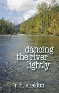 Dancing the River Lightly - R.H. Sheldon