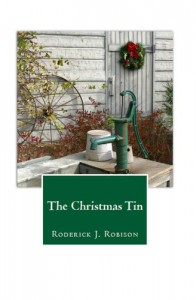 The Christmas Tin (A Holiday Novel) - Roderick J. Robison