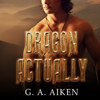 Dragon Actually: Dragon Kin Series, Book 1 - Tantor Audio, Hollie Jackson, G.A. Aiken