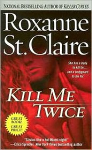 Kill Me Twice (Bullet Catchers Series #1) -