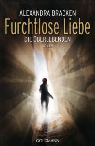 Furchtlose Liebe: Die Überlebenden 2 - Roman - Alexandra Bracken, Marie-Luise Bezzenberger