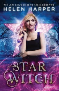 Star Witch (The Lazy Girl's Guide To Magic) (Volume 1) - Helen Harper