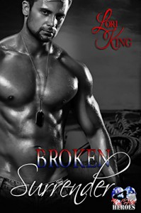 Broken Surrender (Surrender Series Book 4) - Lori King