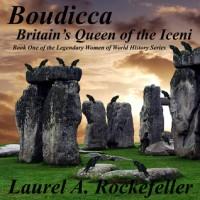 Boudicca: Britain's Queen of the Iceni - Laurel A. Rockefeller