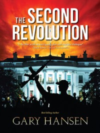 The Second Revolution - Gary   Hansen