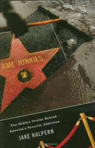Fame Junkies: The Hidden Truths Behind America's Favorite Addiction - Jake Halpern