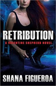 Retribution (Valentine Shepherd) - Shana Figueroa