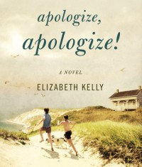 Apologize, Apologize! - Elizabeth   Kelly, Jeff Woodman