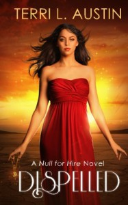 Dispelled: A Null for Hire Novel (Volume 1) - Terri L Austin