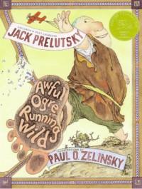 Awful Ogre Running Wild - Jack Prelutsky