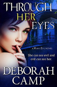 Through Her Eyes (Mind's Eye Book 4) - Deborah Camp