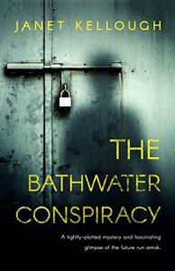 The Bathwater Conspiracy - Janet Kellough
