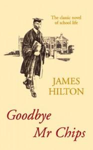 Goodbye Mr Chips - James Hilton