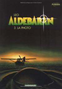 Aldebaran, tome 3 : La Photo (French Edition) - Léo