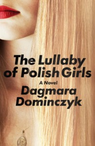 The Lullaby of Polish Girls - Dagmara Dominczyk