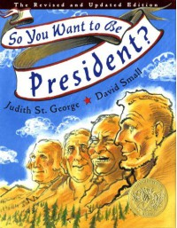 So You Want to Be President? - Judith St. George, David Small