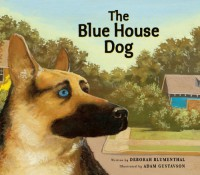 The Blue House Dog - Deborah Blumenthal, Adam Gustavson