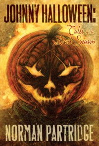 Johnny Halloween: Tales of the Dark Season - Norman Partridge