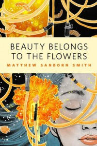 Beauty Belongs to the Flowers - Matthew Sanborn Smith