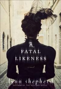 A Fatal Likeness - Lynn Shepherd