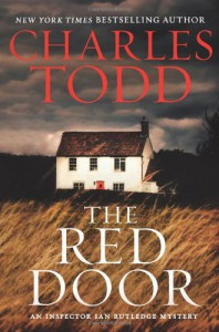 The Red Door: An Inspector Ian Rutledge Mystery (Ian Rutledge Mysteries) - Charles Todd