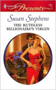 The Ruthless Billionaire's Virgin (International Billionaires) - Susan Stephens