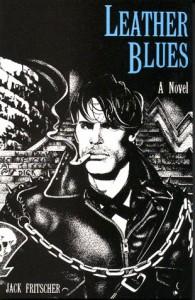Leather Blues : A Novel - Jack Fritscher
