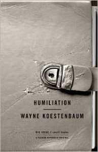 Humiliation - Wayne Koestenbaum