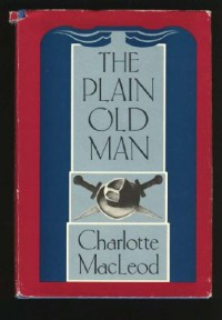 The Plain Old Man - Charlotte. MacLeod
