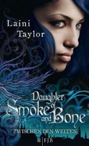 Daughter of Smoke and Bone: Zwischen den Welten  - Laini Taylor, Christine Strüh, Anna Julia Strüh
